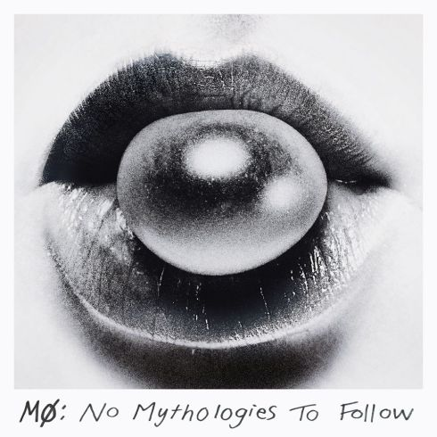 No Mythologies to Follow by MØ